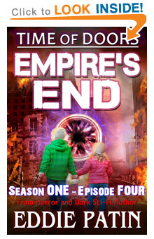 "Like EMP Survival, Horror, Guns, and Monsters?? Read ""Empire's End"" - Time of Doors Episode Four, FREE with Kindle Unlimited on Amazon ... COMING SOON!"