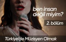'Türkiye'de Müzisyen Olmak' belgeselinin ikinci bölümü yayınlandı