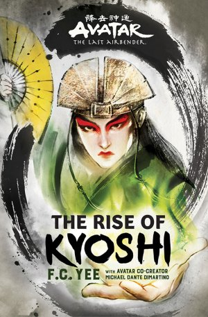 AVATAR LAST AIRBENDER RISE of KYOSHI (The Kyoshi Novels)