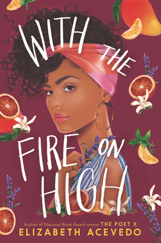"Book cover of ""With the Fire on High"" by Elizabeth Acevedo"