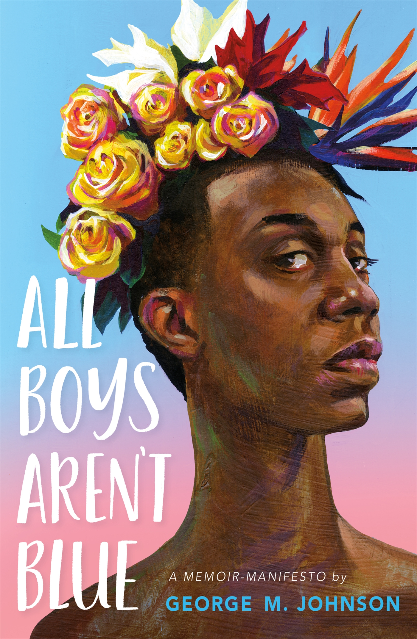 "Book cover of ""All Boys Aren't Blue"" by George M. Johnson"