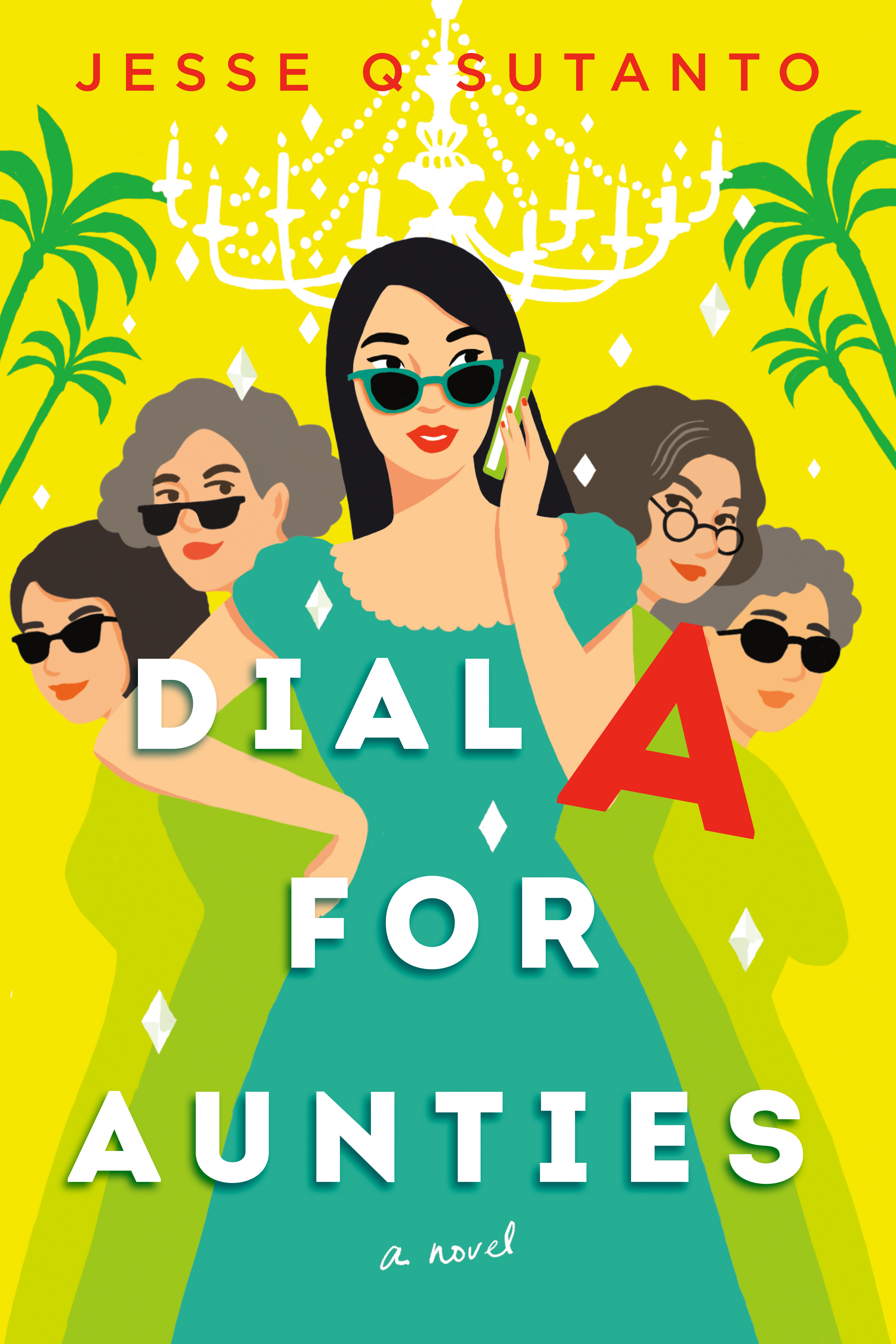 Book cover: Dial A for Aunties by Jesse Q. Sutanto