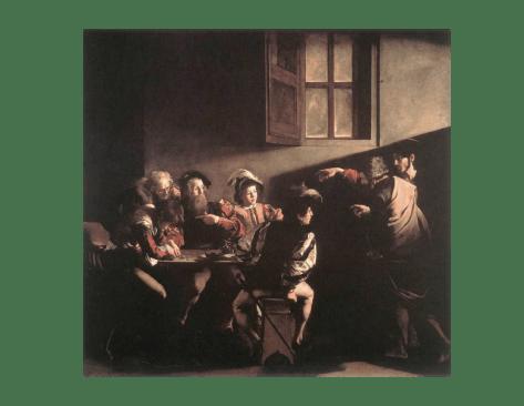 Caravaggio, la vocación de Mateo, 1598. Óleo sobre lienzo (San Luis de los Franceces, Roma)