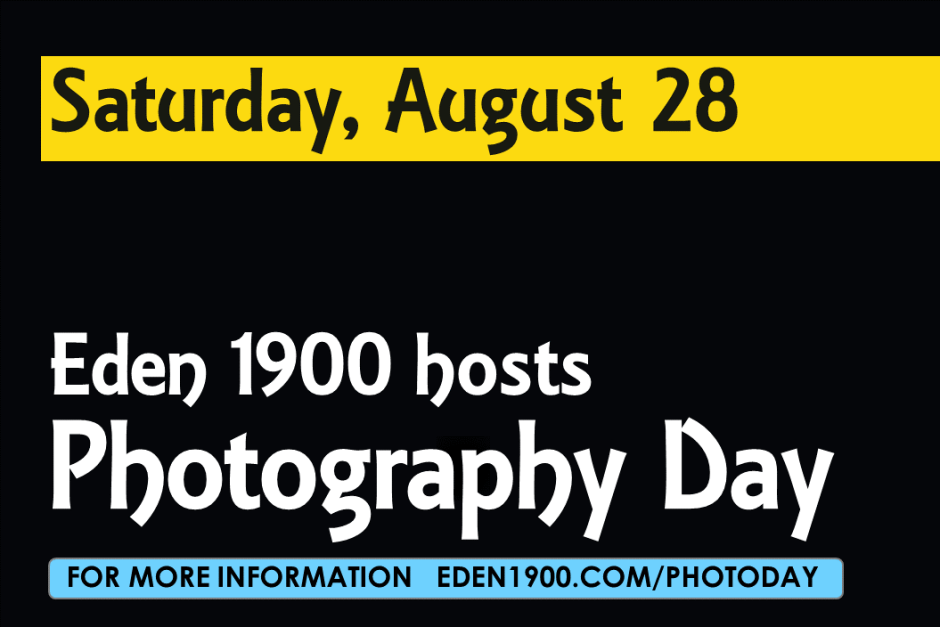 August 28 PHotoDay for FB 1 1024x683 - Local art gallery, Eden 1900, announces upcoming contests