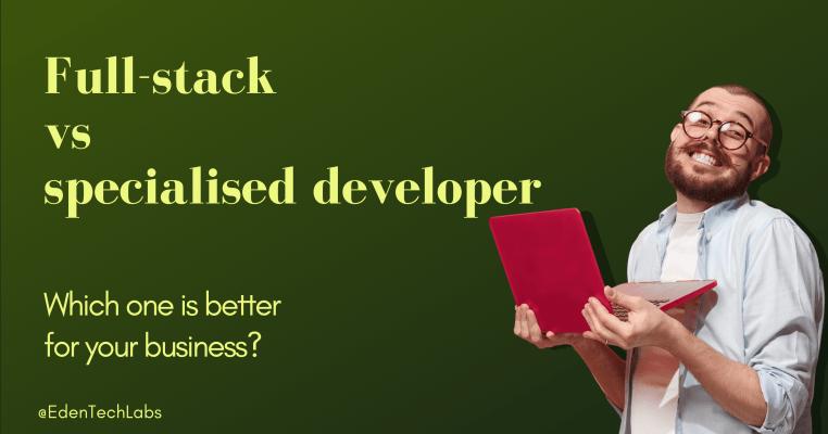 full-stack versus specialized developer