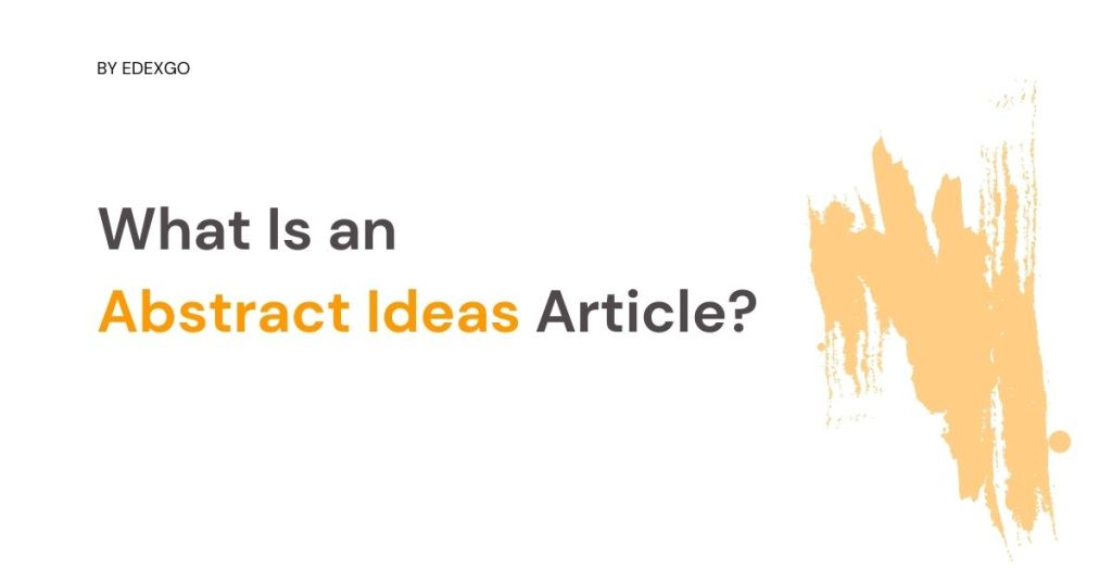 What Is an Abstract Ideas Article?
