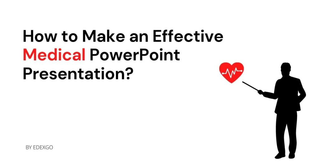 How to Make an Effective Medical PowerPoint Presentation?