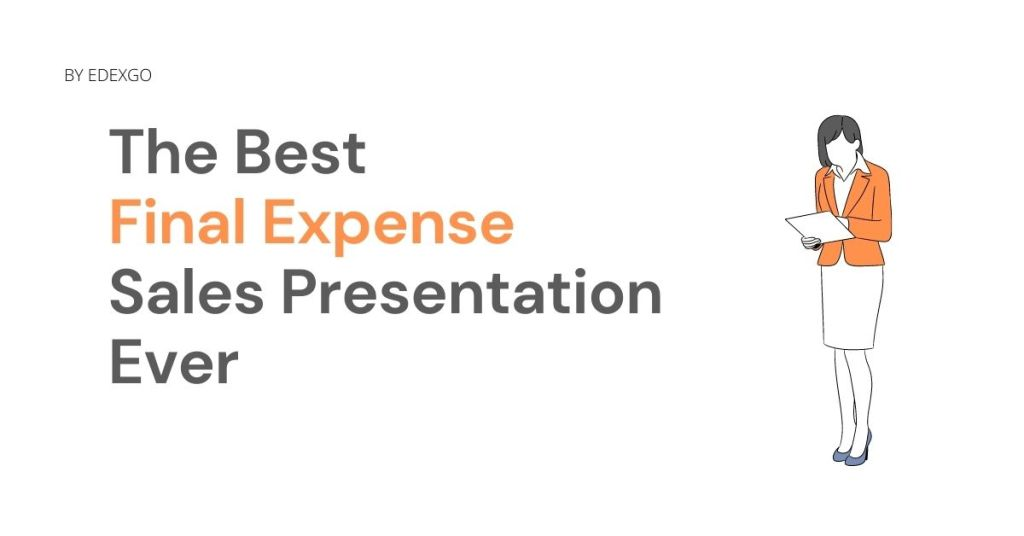 The Best Final Expense Sales Presentation Ever