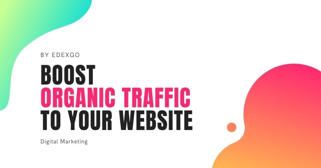 Boost Organic Traffic To Your Website