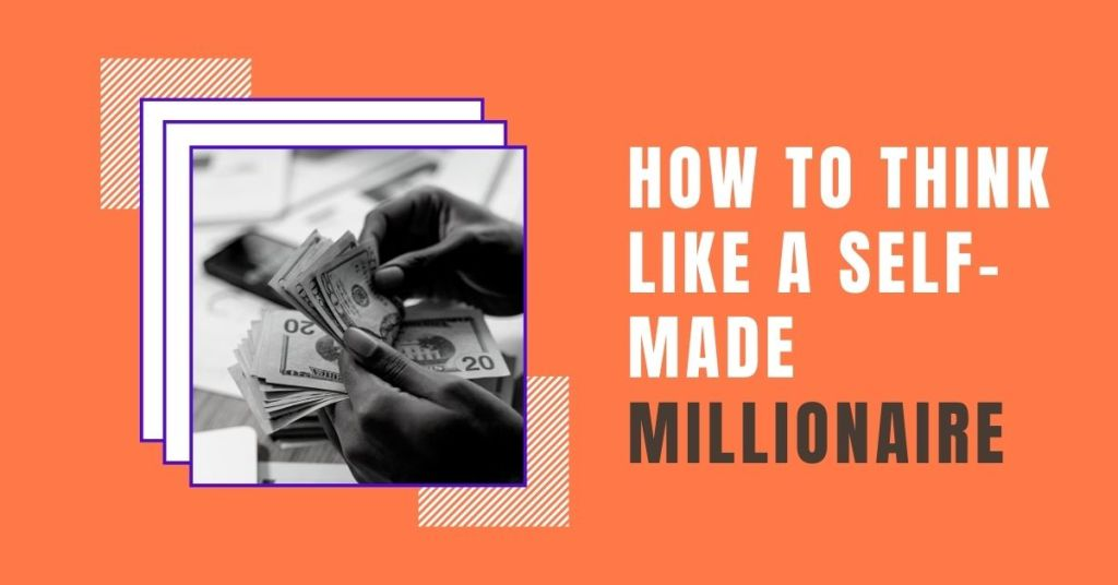 How to Think Like a Self-Made Millionaire