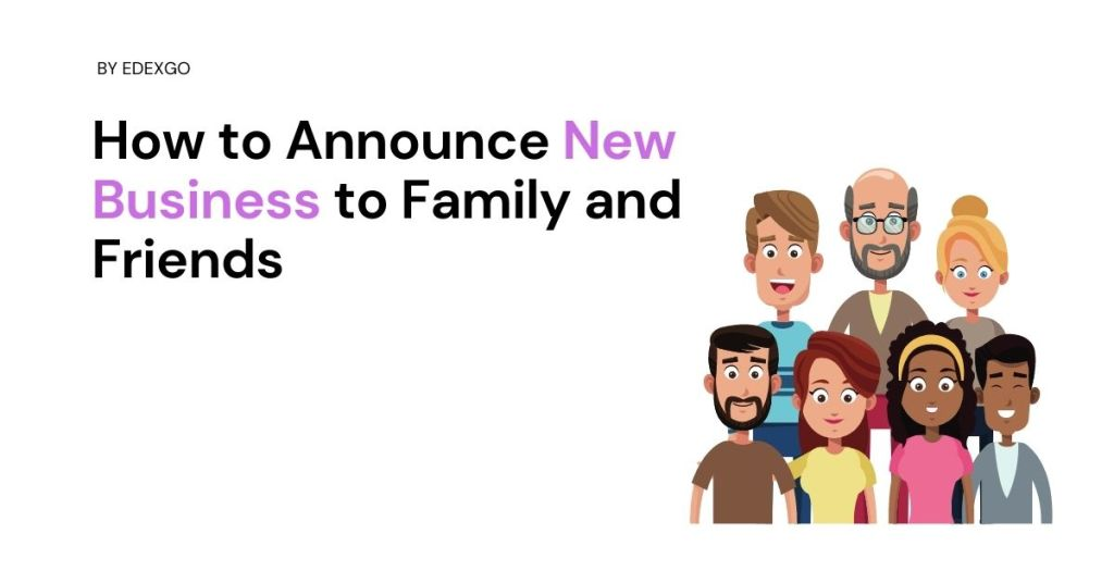 How to Announce New Business to Family and Friends