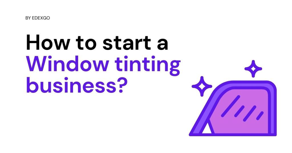 How to start a window tinting business?