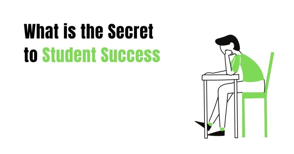 What is the secret to student success