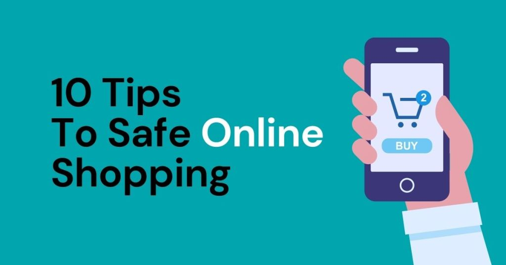 10 Tips To Safe Online Shopping