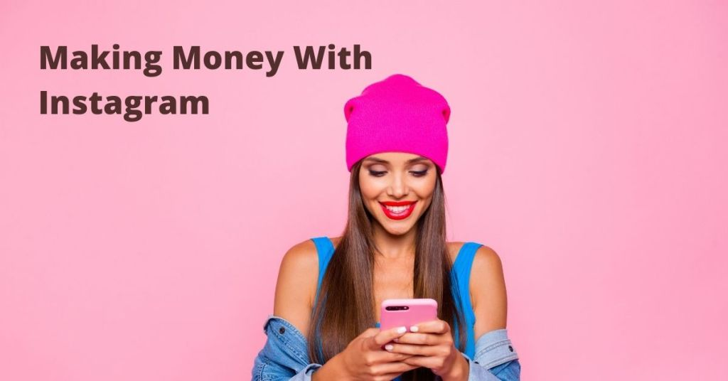 Making Money With Instagram Easily