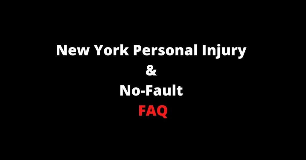 New York Personal Injury & No-Fault FAQ