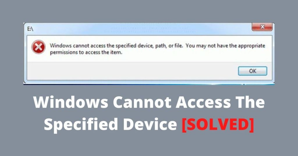 Windows Cannot Access The Specified Device SOLVED