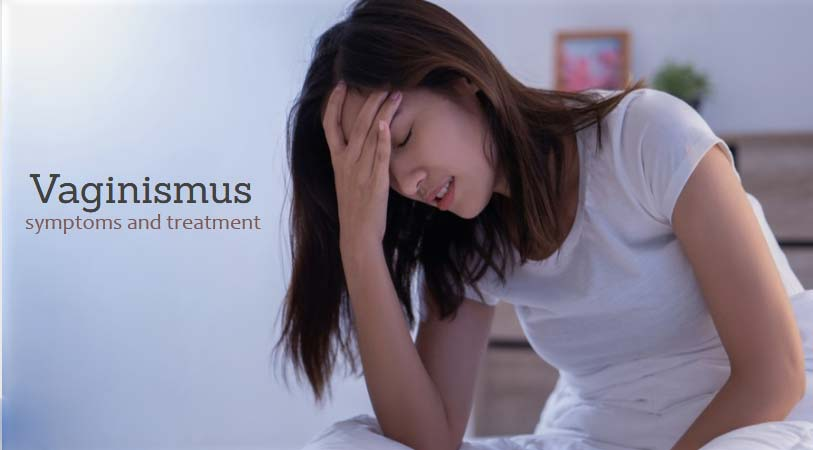 Vaginismus symptoms and treatment