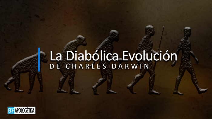 La Diabólica Evolución de Charles Darwin