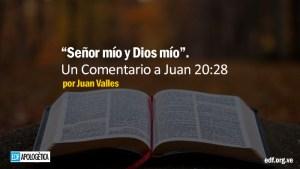 Señor mío y Dios mío. Un Comentario a Juan 20:28