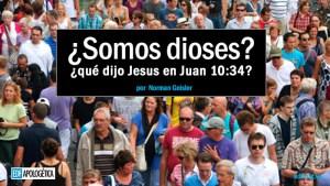 Jesús Juan 10:34 personas ser dioses