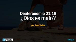 Deuteronomio 21:18 ¿Dios es malo?