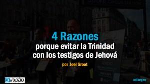 4 Razones porque evitar la Trinidad con los Testigos de Jehová