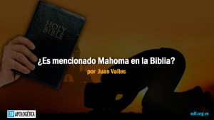 ¿Es mencionado Mahoma en la Biblia?