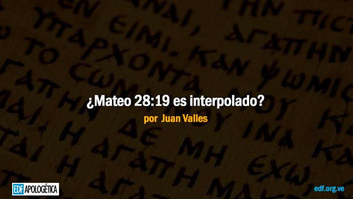 ¿Mateo 28:19 es interpolado?