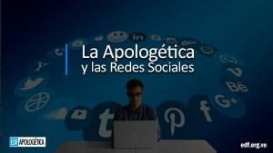 La Apologética y las Redes Sociales - facebook - twitter - instagram