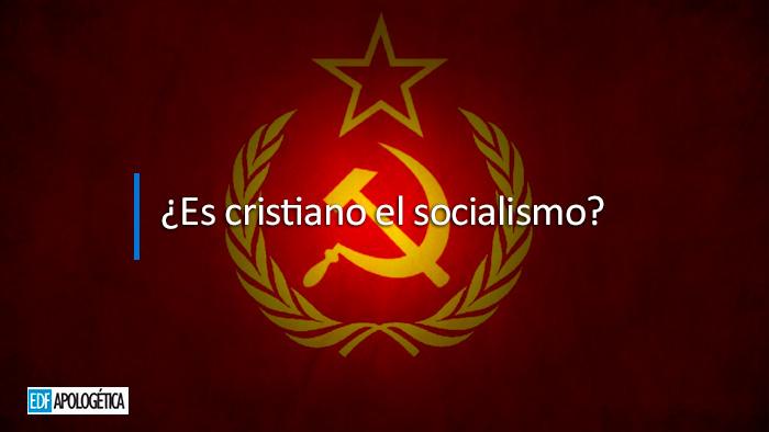 ¿Es cristiano el socialismo?