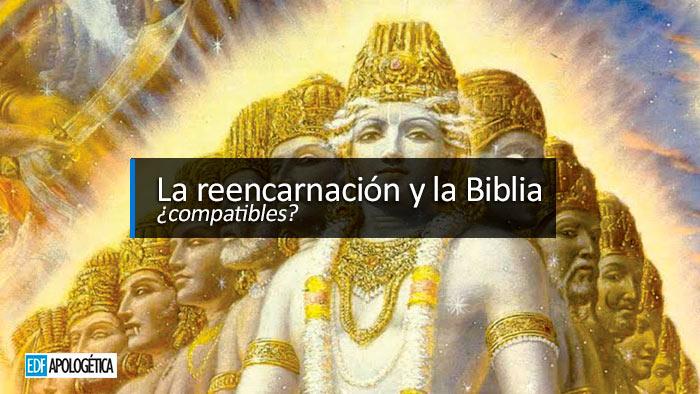 ¿Qué dice la Biblia acerca de la reencarnación? | EDF Apologetica Cristiana
