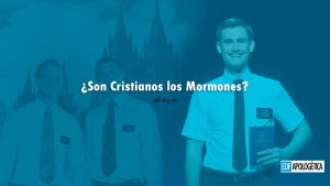 ¿Son cristianos los mormones? - EDF Apologética Cristiana