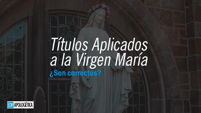 Titulos de la Virgen Maria