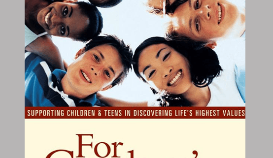 Supporting Children and Teens in Discovering Life's Highest Values