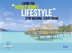 LivingtheMobileMoneyLifestyle_BlogBeast