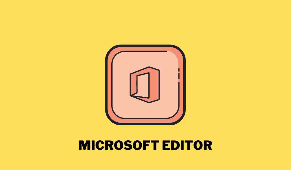 Qué es Microsoft Editor y para qué sirve