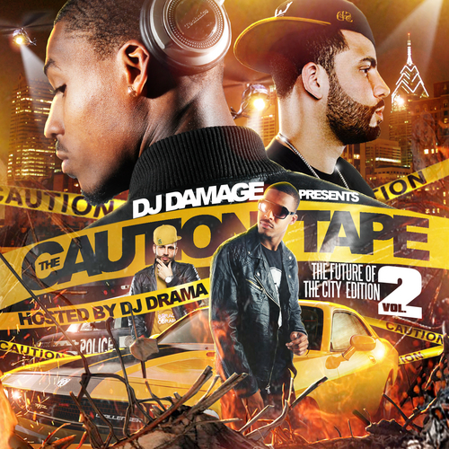 Mixtape dj damage presents the caution tape 2 hosted by dj drama thedjbenz for Mixtape cover ideas