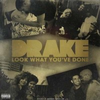 [Mixtape] Drake - Look What You've Done