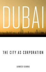 Kanna, Dubai: The City as Corporation
