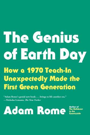 Adam Rome, The Genius of Earth Day (Hill and Wang, 2013).