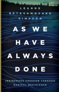 """The cover of Leane Betosamosake Simpson's """"As We Have Always Done"""" (UMN Press, 2017)"""