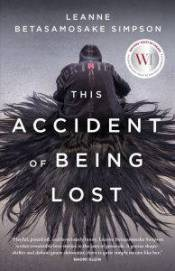 Book cover for This Accident of Being Lost by Leanne Betasamosake Simpson, a seated and hooded figure surrounded by black hair