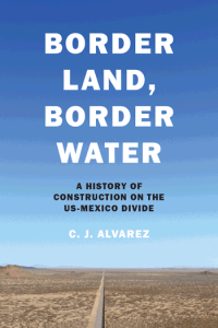 """the cover of the book """"border land, border water,"""" a desert landscape with a wall running down the middle of it"""
