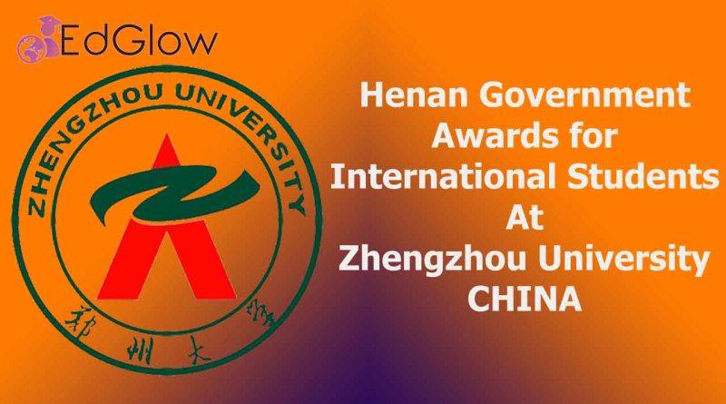 Henan government awards for International Students at Zhengzhou University, China