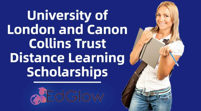 University of London and Canon Collins Trust Distance Learning Scholarships for South African Students