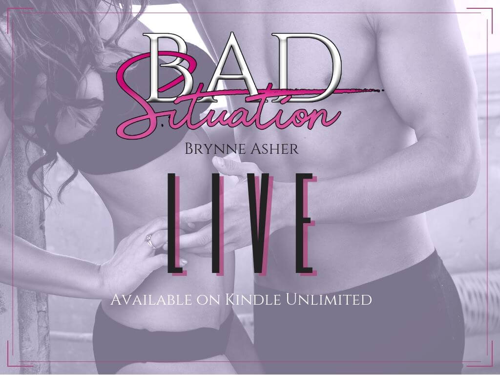 Bad Situation by Brynne Asher