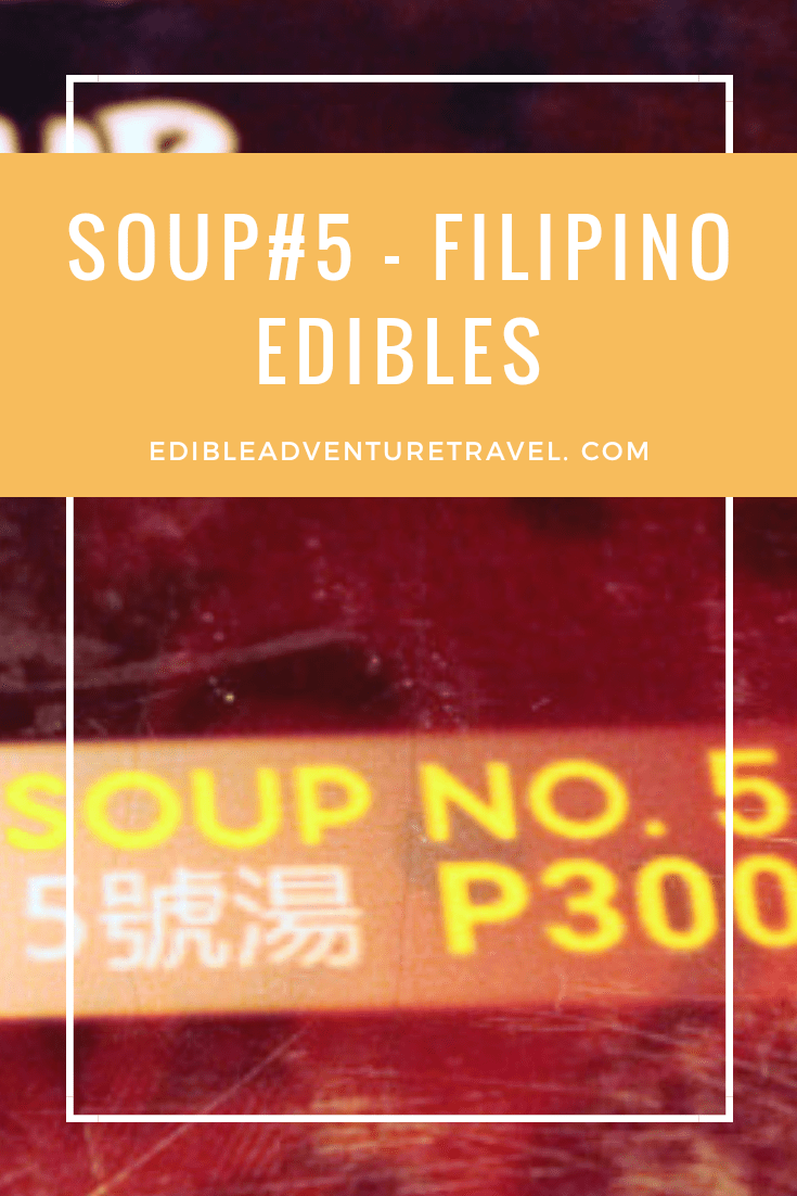 Soup #5, one of the odd dishes of the Philippines