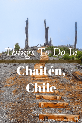 Things to do in Chaitén - a hub for Parque Pumalin and the 'true' beginning of the Carretera Austral