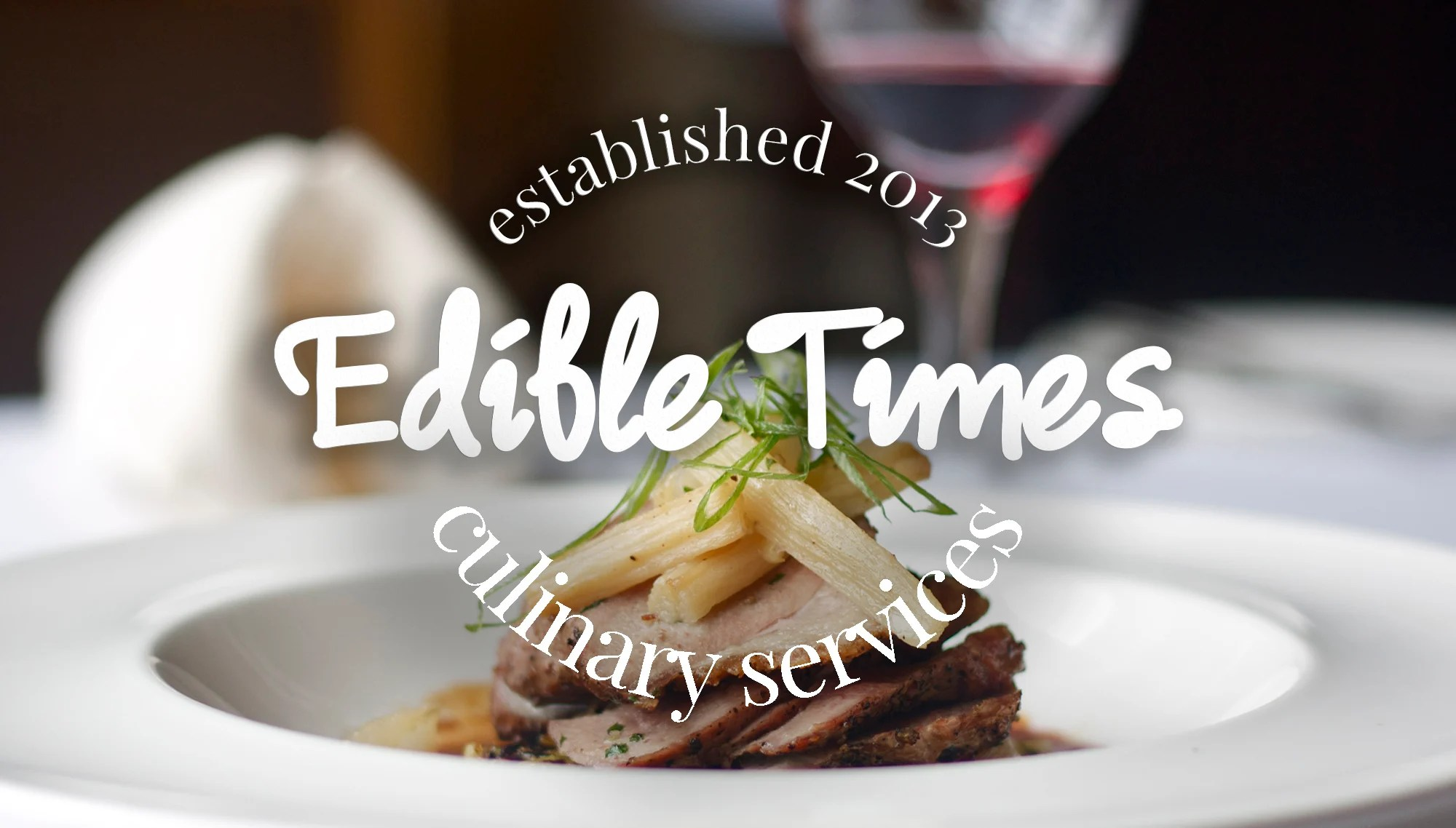 Edible Times Culinary Services Header